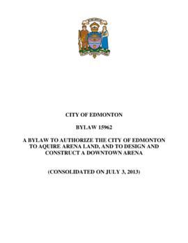 Bylaw 15962 - A Bylaw to Authorize the City of Edmonton to Acquire Arena Land, and to Design and ...