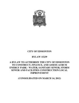 Bylaw 15239 - A Bylaw to Authorize the City of Edmonton to Construct, Finance, and Assess Aurum E...