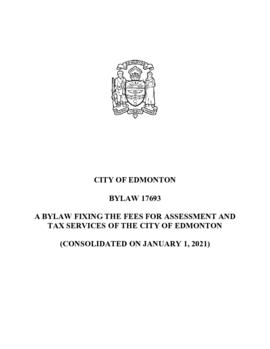 Bylaw 17693 - A bylaw fixing the fees for Assessment and Tax Services of the City of Edmonton