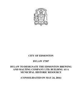 Bylaw 17507 - Bylaw to Designate the Edmonton Brewing and Malting Company LTD. Building as a Muni...